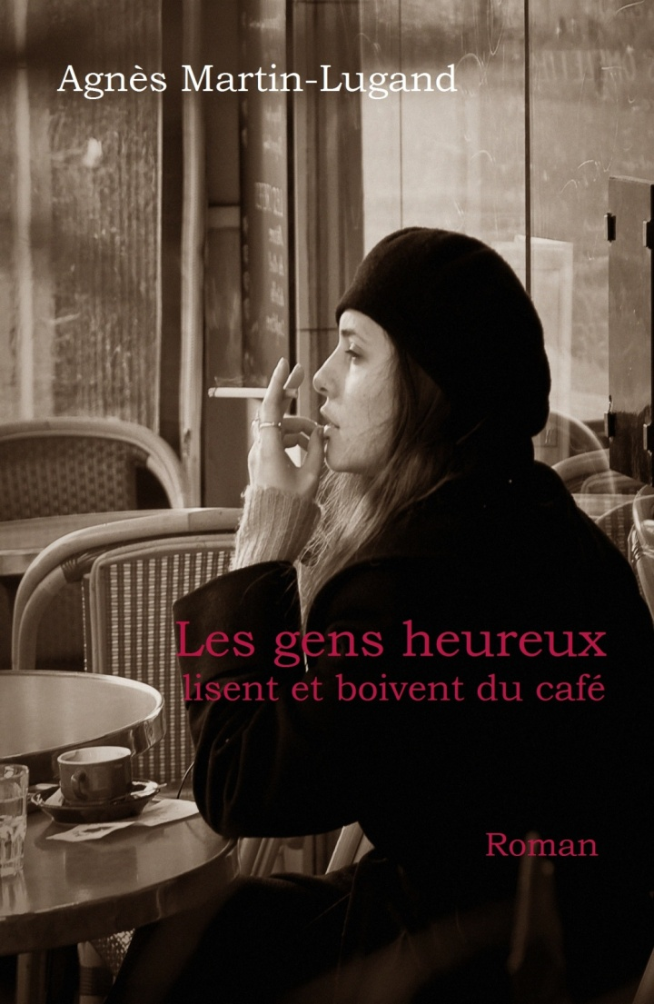 Les gens heureux lisent et boivent du café// AgnèsMartin-Lugand